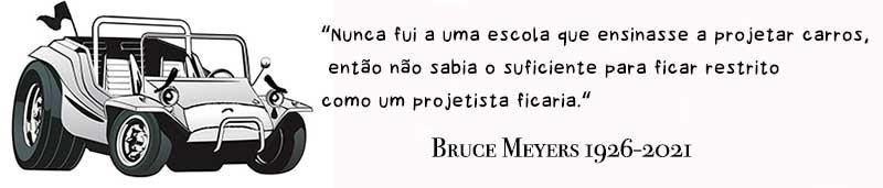Bruce Meyers - Nunca fui a uma escola de projetista